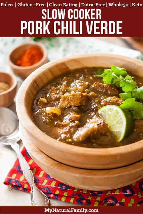 I love how this crock pork chili verde uses an inexpensive roast and I LOVE the rich flavor of the green chilis, tomatillos and pork. {Paleo, Clean Eating, Gluten Free, Dairy Free, Whole30} #mynaturalfamily #paleo #paleorecipes #healthyeating #healthyrecipes #healthyfood #cleaneatingrecipes #cleaneating #eatclean #justeatrealfood #glutenfree #glutenfreerecipes #glutenfreedaddy #lowcarb #keto #ketorecipes #whole30 #whole30recipes