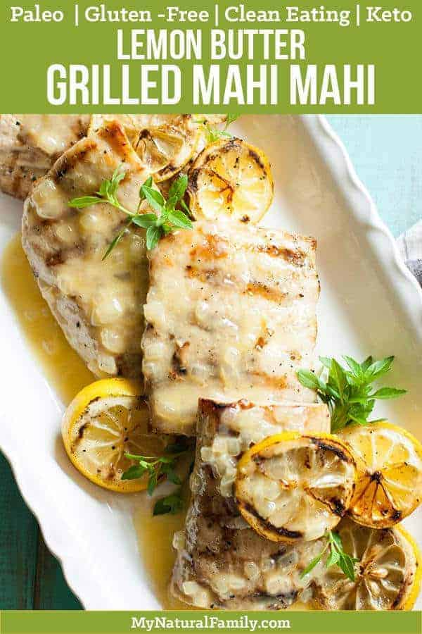 Grilled Mahi Mahi Recipe in a Lemon Butter Sauce (Carrabba's Copycat) {Paleo, Clean Eating, Gluten-Free, Keto} - simple enough to make on a weeknight but fancy enough for company. Once you try this lemon butter sauce, you will want to put it on everything! #mynaturalfamily #paleo #paleorecipes #healthyeating #healthyrecipes #healthyfood #cleaneatingrecipes #cleaneating #eatclean #justeatrealfood  #glutenfree #glutenfreerecipes #glutenfreedaddy #lowcarb #keto #ketorecipes