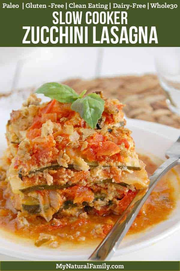 "Here is a Paleo lasagna recipe with 4 different layers..... marinara, zucchini noodles, a creamy ""cheese"" layer, and a ground turkey layer with fresh basil. {Gluten-Free, Clean Eating, Dairy-Free, Whole30} #mynaturalfamily #paleo #paleorecipes #healthyeating #healthyrecipes #healthyfood #whole30 #whole30recipes"