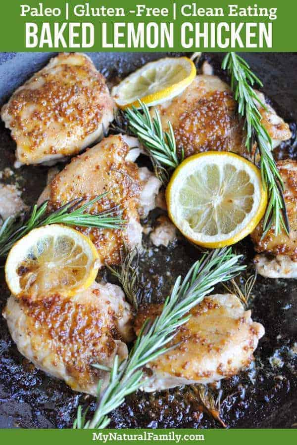 These Lemon Rosemary Paleo Chicken Thighs are super flavorful and super simple to make - your whole family will love them! {Clean Eating, Gluten-Free} #mynaturalfamily #paleo #paleorecipes #healthyeating #healthyrecipes #healthyfood #cleaneatingrecipes #cleaneating #eatclean #justeatrealfood #glutenfree #glutenfreerecipes