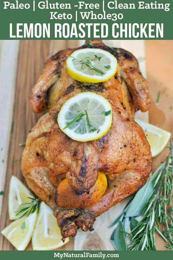This lemon garlic herb Paleo roasted chicken is simple, healthy, and cost effective. It is perfect for family dinner. {Whole30, Keto, Gluten-Free, Clean Eating} #mynaturalfamily #paleo #paleorecipes #healthyeating #healthyrecipes #healthyfood