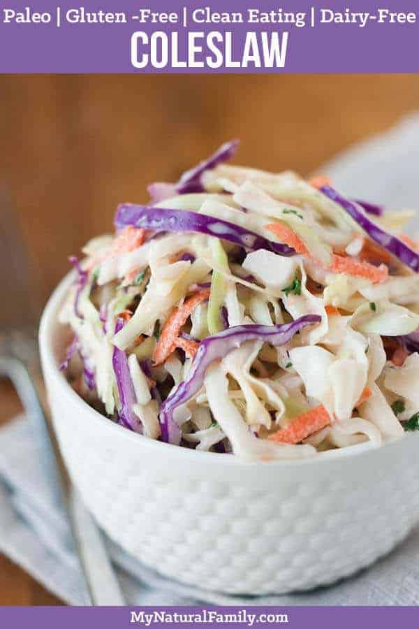 Healthy Coleslaw Recipe with a simple from-scratch mayonnaise.{Paleo, Clean Eating, Gluten-Free, Dairy-Free} #mynaturalfamily #paleo #paleorecipes #healthyeating #healthyrecipes #healthyfood