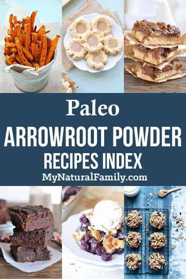 Paleo Arrowroot Powder Recipes #mynaturalfamily #paleo #paleorecipes
