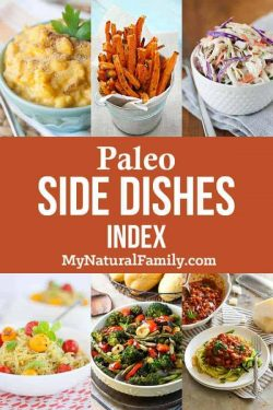 Paleo Side Dishes - Vegetables, Fruits & Salads and Moref