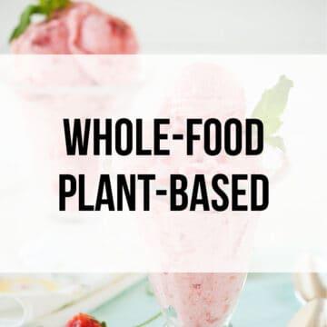 Whole-Food, Plant-Based